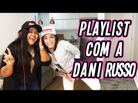 PLAYLIST COM A DANI RUSSO