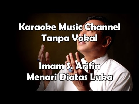 Karaoke Imam S. Arifin - Menari Diatas Luka | Tanpa Vokal