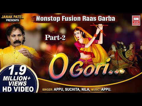 O Gori - Part 2 || Nonstop Fusion  Raas Garba {VIDEO} || Navratri Songs Soormandir: Appu,Suchita