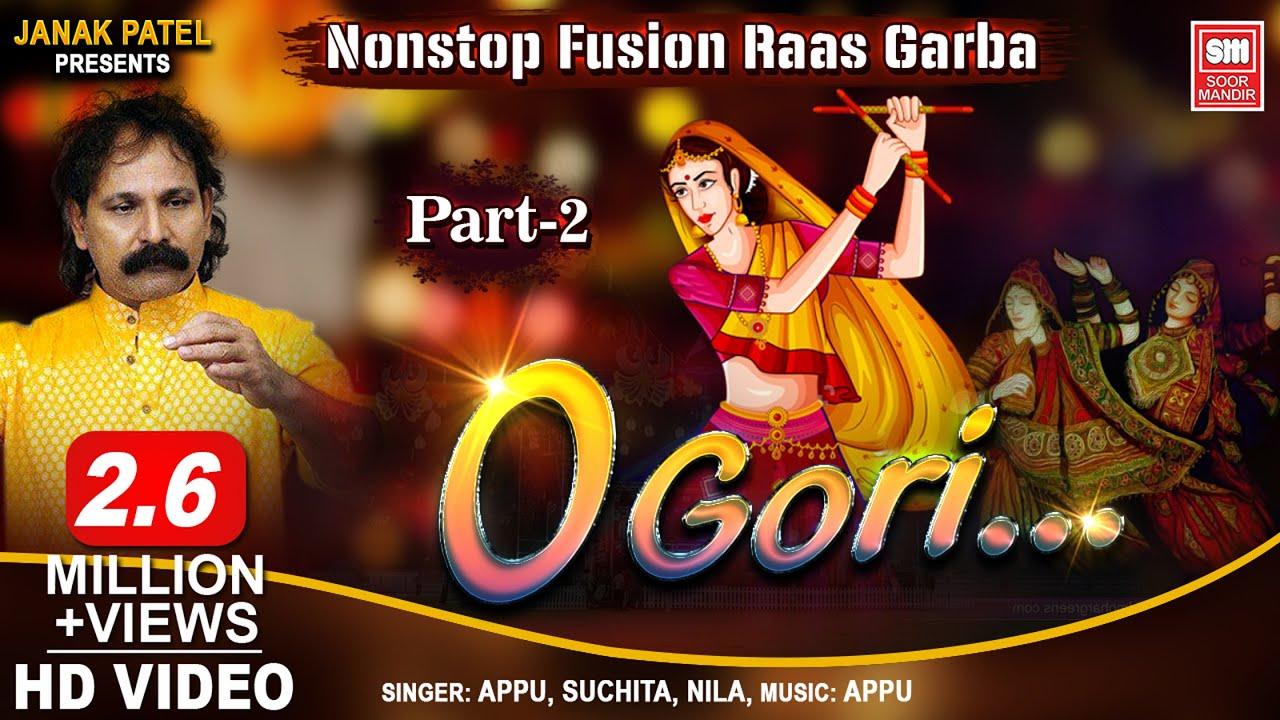 O Gori - Part 2 | Nonstop Fusion Raas Garba | Navratri Garba Songs