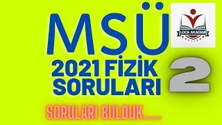 MSÜ FİZİK  SORU TAHMİNİ (2.DENEME) /2021 MSÜ TYT 2022MSÜ 2021TYT 2022TYT 2021YKS