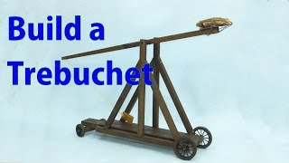 Building A Trebuchet  - A Woodworkweb Video