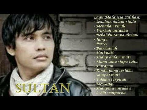 Lagu Malaysia Pilihan Terbaik Spesial Sultan Full Album, Lagu Lawas Malaysia Terpopuler