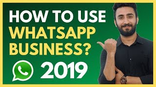 How To Use WhatsApp Business - Step By Step Guide (2020)