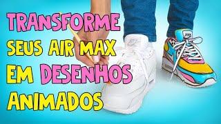 Transforme seus tênis AIR MAX comuns em incríveis DESENHOS ANIMADOS