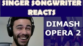 Dimash Opera 2 - Singer Songwriter Reaction