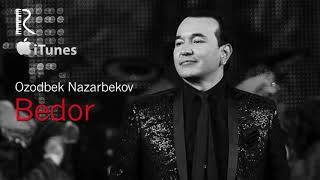 Ozodbek Nazarbekov - Bedor | Озодбек Назарбеков - Бедор (music version)