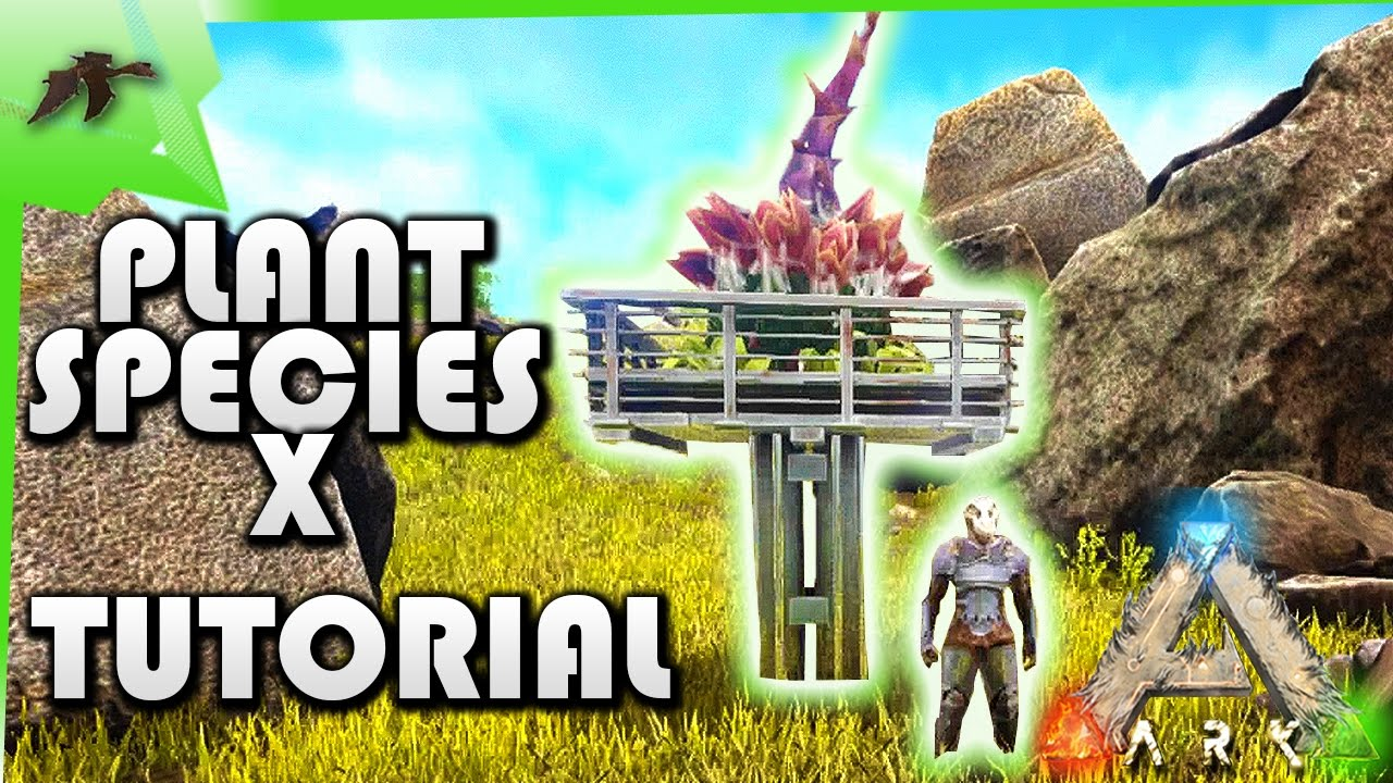 How does plant species x work how to build armored plant for Plante x ark