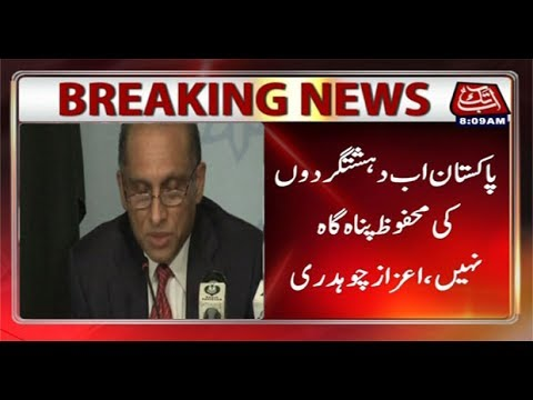 No more safe havens for terrorists in Pakistan, says Aizaz Chaudhry