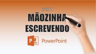 Efeito de MÃO ESCREVENDO no POWERPOINT - Como Fazer