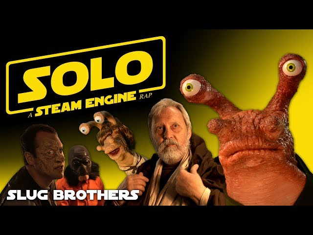 Solo: A Steam Engine Rap - Slug Brothers