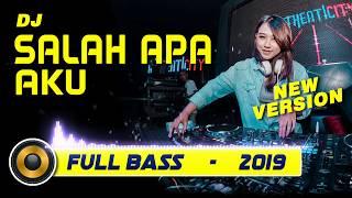 Cover images DJ SALAH APA AKU  FULL BASS REMIX - NEW VERSION 2019 ( KLO )