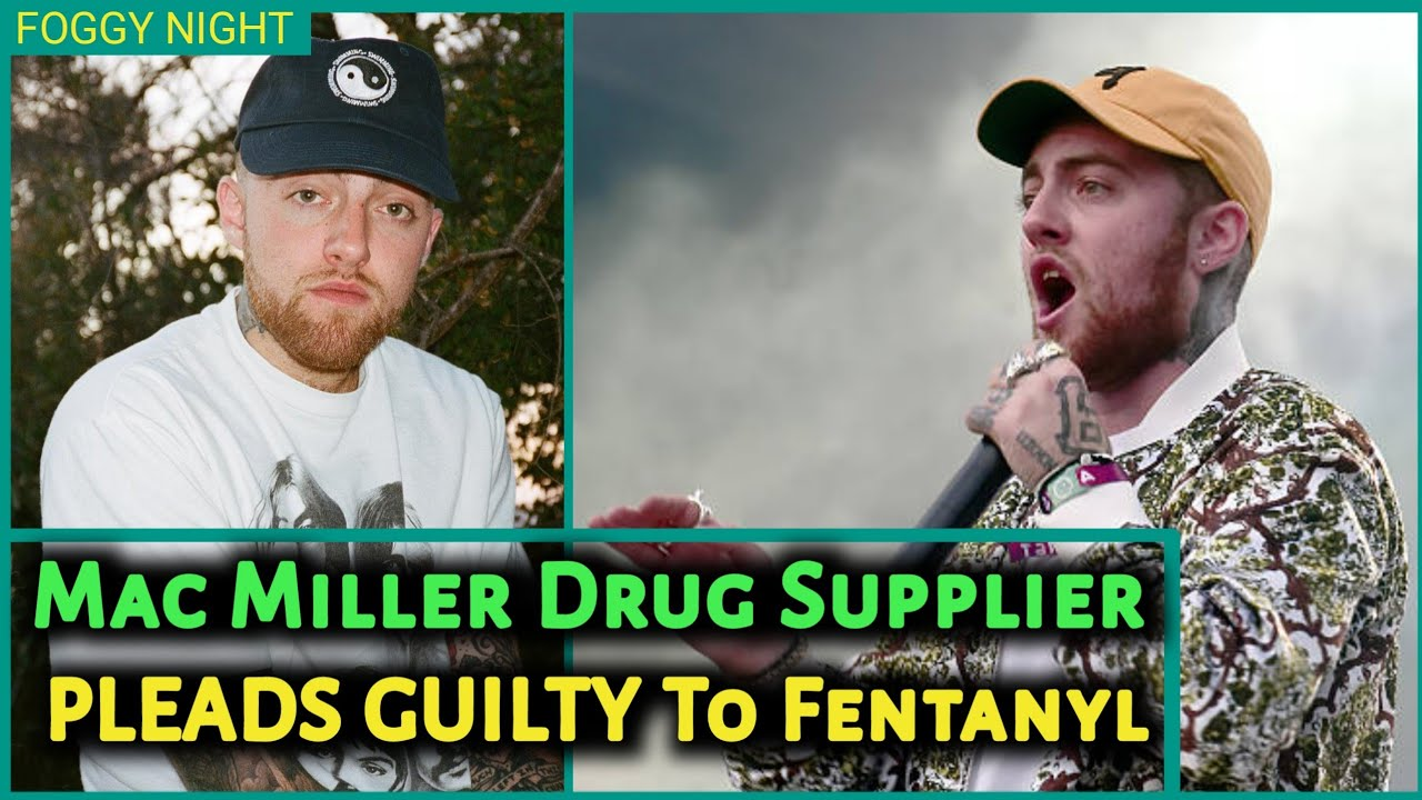 Mac Miller Death: Man to Plead Guilty to Fentanyl Distribution