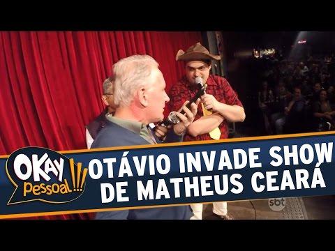 Okay Pessoal!!! (12/07/16) - Otávio Mesquita invade show de Matheus Ceará