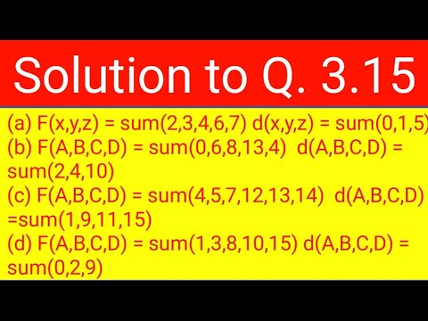 Q. 3.15: Simplify The Following Boolean Function F, Together With The Don't-care Conditions D, And