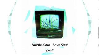 Nikola Gala - Love Spot EP [Enemy Records]