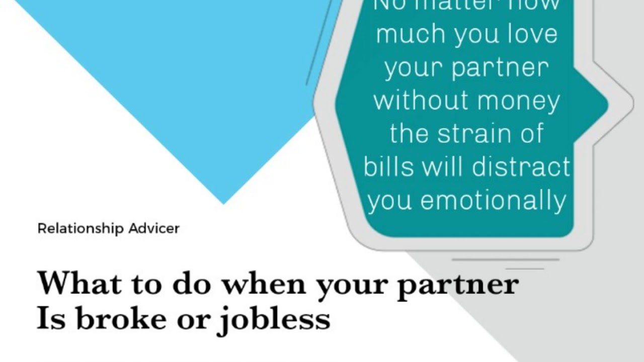 What to do when your partner goes broke or jobless