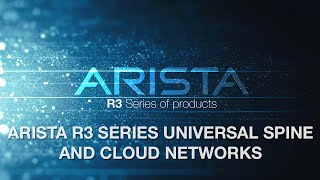 Arista R3 Series Universal Spine and Cloud Networks