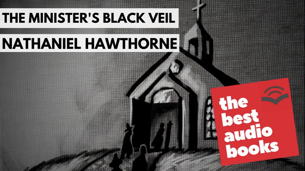 The Minister's Black Veil by Nathaniel Hawthorne - AudioBook Full - Horror Stories