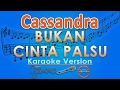 Cassandra - Bukan Cinta Palsu (Karaoke Lirik Tanpa Vokal) by GMusic
