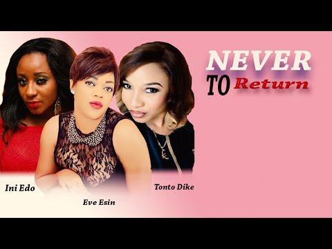 Never 2 Return      - Latest Nigerian Nollywood Movie