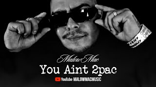Malow Mac - You Aint 2pac (Official Video)