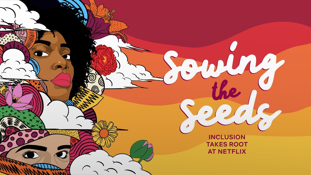 Sowing the Seeds: Inclusion Takes Root at Netflix