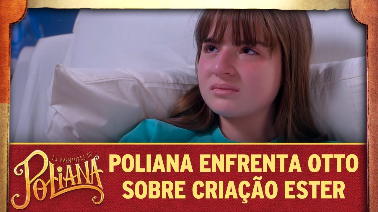 Poliana enfrenta Otto sobre Ester | As Aventuras de Poliana