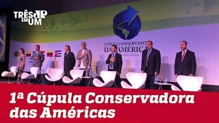 Foz do Iguaçu recebe 1ª Cúpula Conservadora das Américas