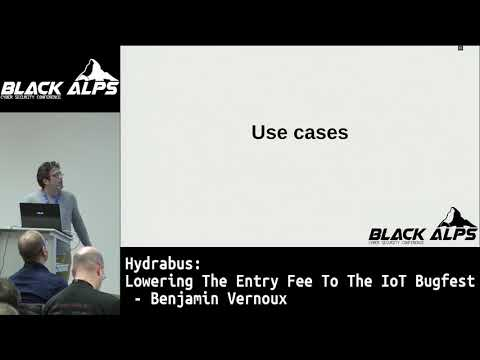 BlackAlps17: Hydrabus: Lowering the entry fee to the IoT bugfest by Benjamin Vernoux