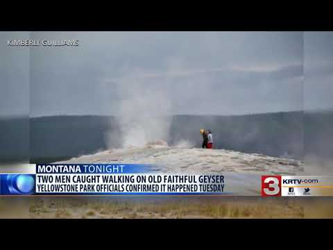2 men caught walking too close to Old Faithful geyser in Yellowstone National Park