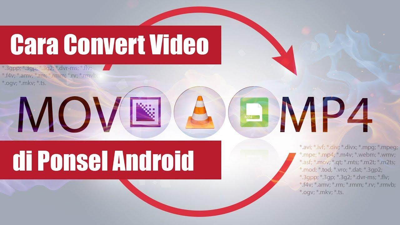 Cara Mengubah Video Format Video Di Android Harus Coba Youtube