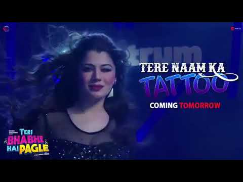 Tere Naam Ka Tattoo Bna Lungi song from TERI BHABHI HAI PAGLE MOVIE , KRUSHNA ABHISHEK & KAINAAT