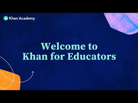 Khan for Educators: Welcome to Khan for Educators