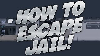 Roblox : Jailbreak - 'HOW TO ESCAPE JAIL! '