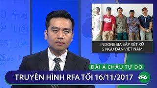 Thời sự tối 16/11/2017 | Indonesia sắp xét xử 5 ngư dân Việt Nam | © Official RFA