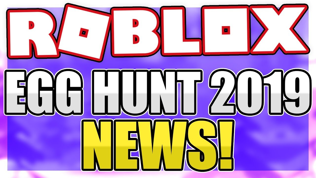 Egg Hunt 2019 News Roblox Youtube