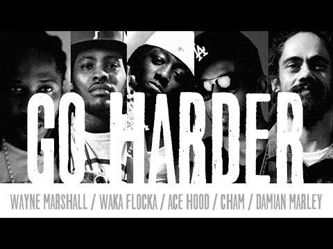 Wayne Marshall ft. Waka Flocka, Ace Hood & Cham - Go Harder (prod by Damian Marley) - November 2013