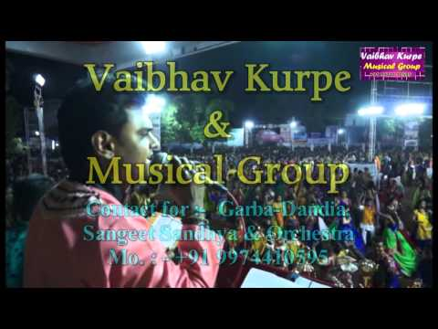 Garba Dandiya Group. Vaibhav Kurpe & Musical Group, Gujarat. +91-9974410595