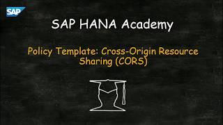 SAP HANA Academy – SAP CP API Management: 1.15 Policy Template– CORS (Cross Origin Resource Sharing)