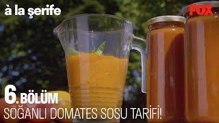 Soğanlı domates sosu tarifi!  à la şerife 6. Bölüm