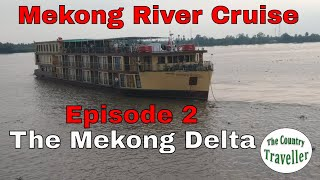 Mekong Delta to the Cambodian border - what to expect on a Mekong River Cruise - Part 1 #travel2022