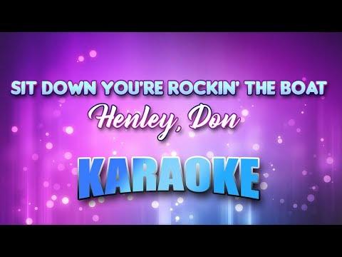 Henley, Don - Sit Down You're Rockin' The Boat (Karaoke & Lyrics)