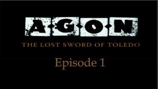 AGON: The Lost Sword of Toledo - Episode 1
