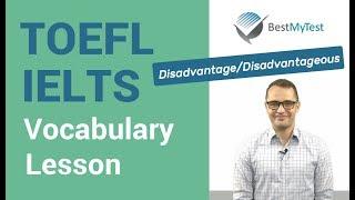 TOEFL Vocabulary: disadvantage, disadvantaged, disadvantageous