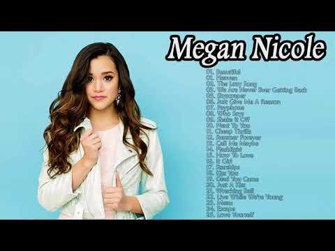Megan Nicole  Greatest Hits 2018 - Megan Nicole Song- Best Of Megan Nicole Playlist