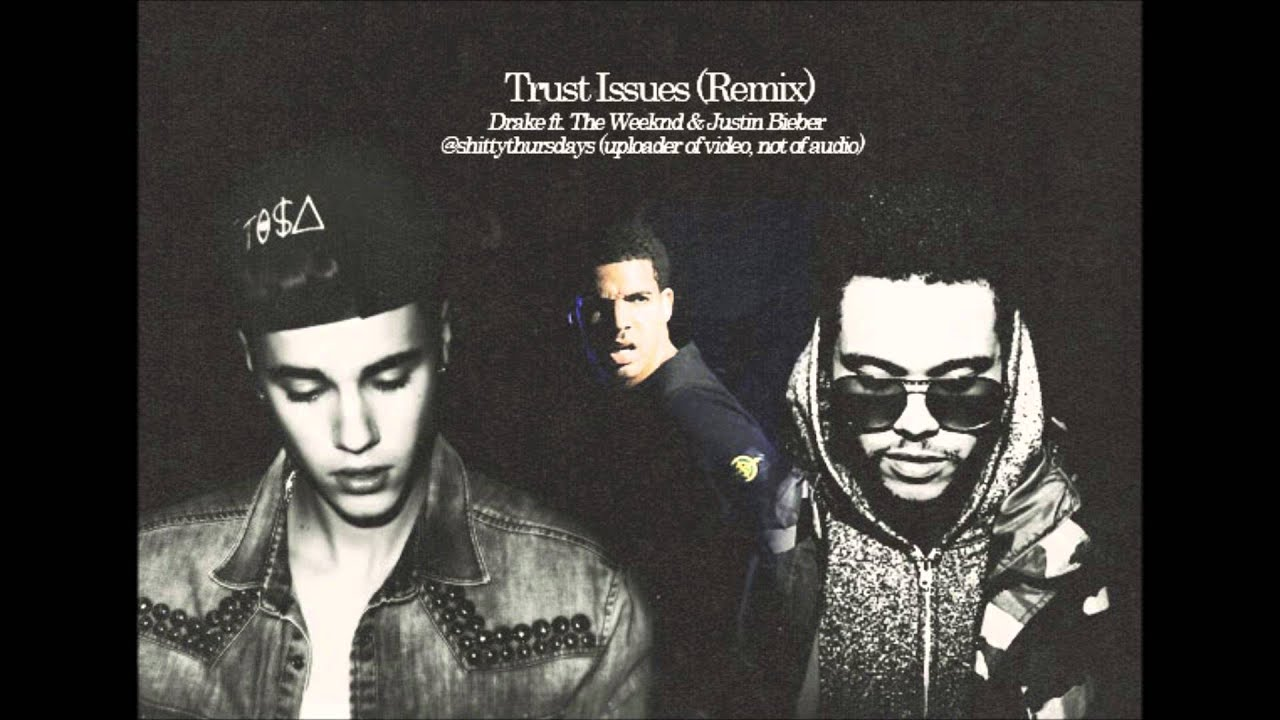 Trust Issues - (LYRICS) - Drake ft  justin & the weeknd (remix)