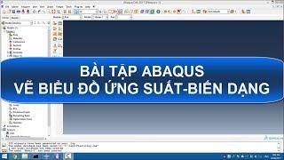 Bài tập ABAQUS - Vẽ biểu đồ ứng suất/biến dạng