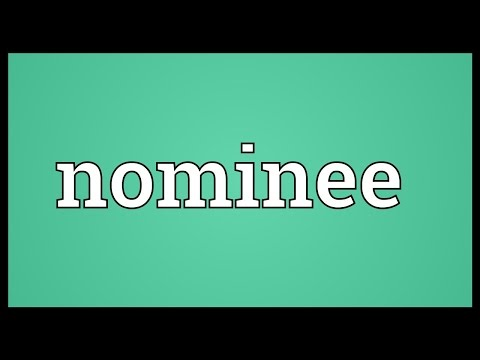 Nominee Meaning