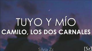 Camilo, Los Dos Carnales - Tuyo Y Mío (Letra)